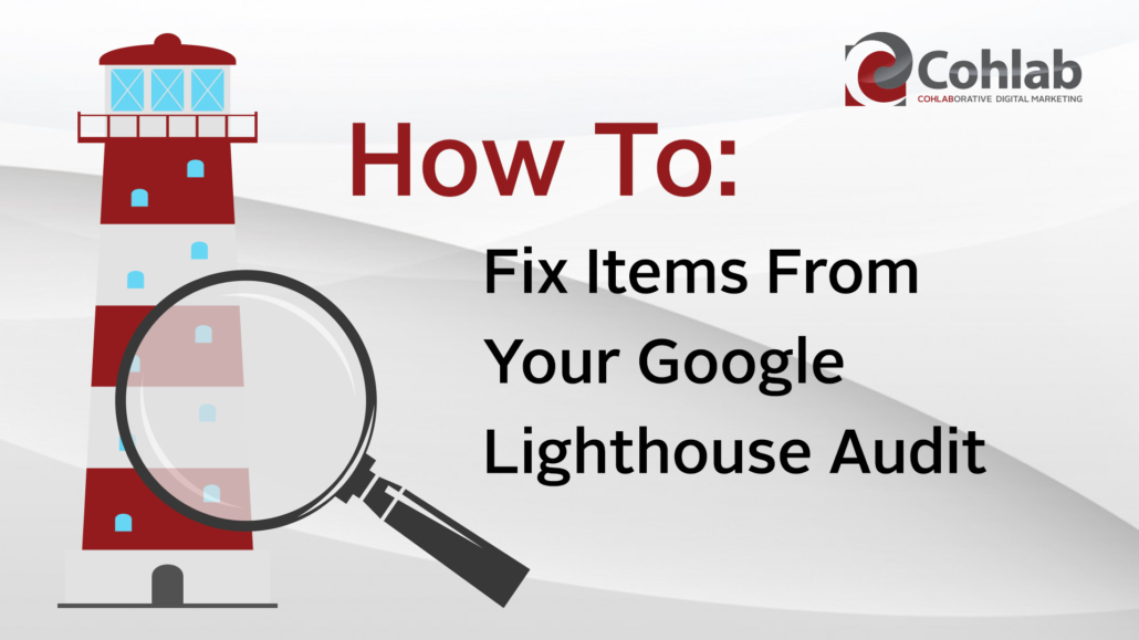 Title card reading: How to fix items from your Google LIghthouse Audit. With lighthouse graphic on grey background.