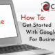 Title Card reading: How To Get Started With Google For Business, with Google logo on laptop screen.